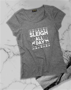 gifts: Sleigh All Day Ladies T Shirt!