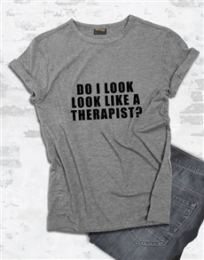gifts: Do I Look Like Your Therapist T Shirt!