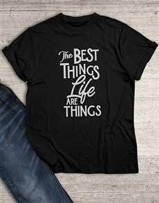 gifts: Best Things In Life Black T Shirt!